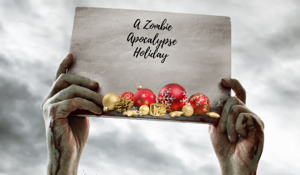 Holiday Stress + Zombie Apocalypse = Stress Overload